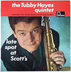 TUBBY HAYES Late Spot at Scott's album cover