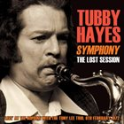 TUBBY HAYES Symphony: The Lost Session 1972 album cover