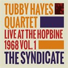 TUBBY HAYES The Syndicate: Live At the Hopbine 1968 Vol.1 album cover