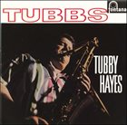 TUBBY HAYES Tubbs (aka Introducing Tubbs) album cover