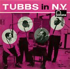 TUBBY HAYES Tubbs In N.Y. (aka Tubby The Tenor aka The New York Sessions) album cover