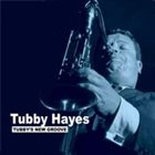 TUBBY HAYES Tubby`s New Groove album cover