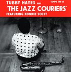 TUBBY HAYES Tubby Hayes And Jazz Couriers, The Featuring Ronnie Scott album cover