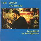 TURK MAURO Live In Paris (Recorded at