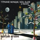 TYPHANIE MONIQUE Typhanie Monique, Neal Alger & Friends : Yuletide Groove album cover