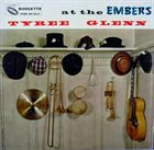 TYREE GLENN At The Embers album cover