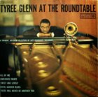 TYREE GLENN At The Roundtable album cover