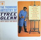 TYREE GLENN The Trombone Artistry Of Tyree Glenn album cover