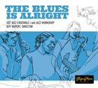 UCF JAZZ ENSEMBLE The Blues is Alright album cover