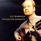 ULF WAKENIUS Enchanted Moments album cover