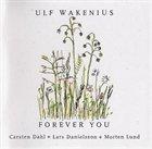 ULF WAKENIUS Forever You album cover