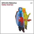ULF WAKENIUS Ulf &  Eric Wakenius : Father And Son album cover