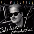 ULF WAKENIUS Ulf Wakenius Featuring Kee Marcello : Back To The Roots album cover