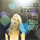 ULITA KNAUS It's The City album cover
