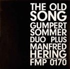 ULRICH GUMPERT Gumpert Sommer Duo  Plus Manfred Hering ‎: The Old Song album cover