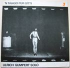 ULRICH GUMPERT ´N Tango Für Gitti : Ulrich Gumpert Solo album cover