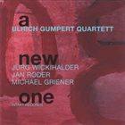 ULRICH GUMPERT Ulrich Gumpert Quartett : A New One album cover