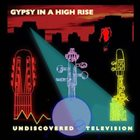 UNDISCOVERED TELEVISION QUARTET Gypsy in a High Rise album cover