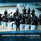 UNIVERSITY OF TORONTO JAZZ ORCHESTRA Embargo album cover