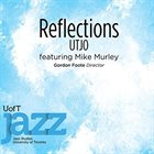 UNIVERSITY OF TORONTO JAZZ ORCHESTRA Reflections album cover
