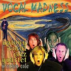 UPTOWN VOCAL JAZZ QUARTET Uptown Vocal Jazz Quartet With Richie Cole : Vocal Madness album cover