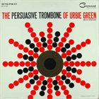 URBIE GREEN The Persuasive Trombone of Urbie Green album cover