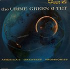URBIE GREEN America's Greatest Trombonist (aka Urbie Green And His 6-Tet) album cover
