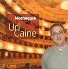 URI CAINE Meshuggeh album cover