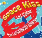 URI CAINE Uri Caine & The Lutoslawski Quartet : Space Kiss album cover