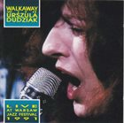 URSZULA DUDZIAK Walkaway With Urszula Dudziak ‎: Live At Warsaw Jazz Festival 1991 album cover