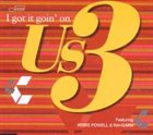 US3 I Got It Goin' On album cover