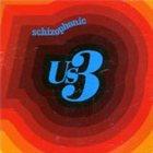 US3 Schizophonic album cover