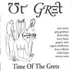 UT GRET Time Of The Grets album cover
