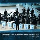 UTJO (UNIVERSITY OF TORONTO JAZZ ORCHESTRA) Embargo album cover