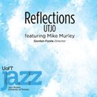 UTJO (UNIVERSITY OF TORONTO JAZZ ORCHESTRA) Reflections album cover