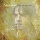 VADIM NESELOVSKYI Music for September album cover