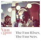 VAN HUNT The Fun Rises, The Fun Sets. album cover