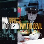 VAN MORRISON Pay The Devil album cover