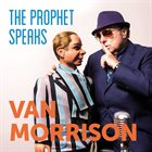 VAN MORRISON The Prophet Speaks album cover