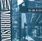 VAN MORRISON Too Long In Exile album cover