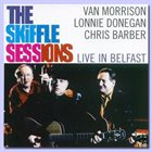 VAN MORRISON Van Morrison And Lonnie Donegan And Chris Barber ‎– The Skiffle Sessions: Live In Belfast 1998 album cover