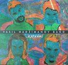 VASIL HADŽIMANOV Kafanki album cover