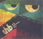 VASIL HADŽIMANOV Vasil Hadžimanov Band : Can You Dig It? album cover