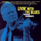 VASSAR CLEMENTS Livin' With the Blues album cover