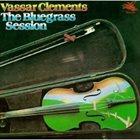 VASSAR CLEMENTS The Bluegrass Session album cover