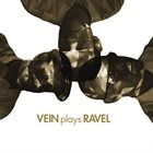 VEIN Vein Plays Ravel album cover