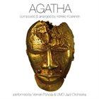 VERNERI POHJOLA Verneri Pohjola & UMO Jazz Orchestra / Kerkko Koskinen : Agatha album cover