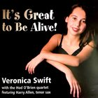 VERONICA SWIFT It's Great to Be Alive! album cover