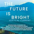 VERTICAL CURRENT The Future Is Bright album cover
