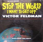 VICTOR FELDMAN Stop The World I Want To Get Off album cover